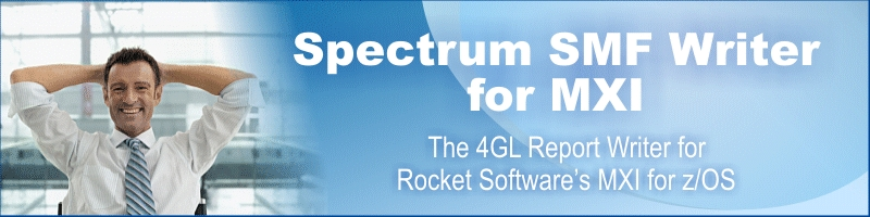 Spectrum SMF Writer for MXI. The 4GL Report Writer and File Format Utility for Rocket Softwar'e MXI z/OS monitoring system.