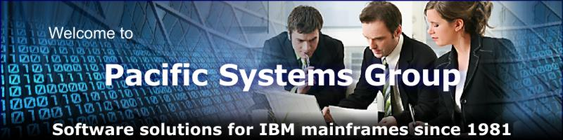 Welcome to Pacific Systems Group. Software Solutions for IBM Mainframes since 1981.